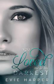 you loved me at my darkest front cover