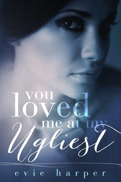 YOU LOVED ME AT MY UGLIEST EBOOK COVER